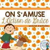 L'Action de Grâce:  French Thanksgiving Activity Booklet