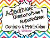 Adjectives: Comparative/Superlative Centers & Printables