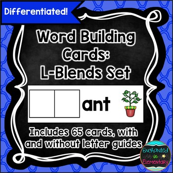 L-Blend Word Building Cards- Differentiated Literacy Center