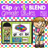 L Blends Clip Activity using Google Slides and Classroom