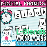 Digital Phonics Activities L-Blends Word Work Google Class