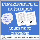 L'Environnement - French 20 Questions Game - Le Jour de la