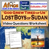 """Video Worksheet: Lost Boys of Sudan """"God Grew Tired of Us"""" 