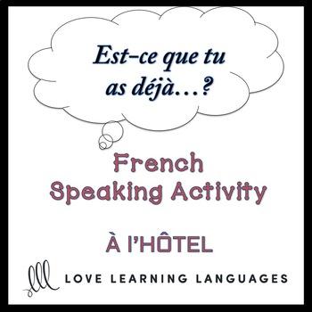 L'HÔTEL French Find Someone Who Activity:  Est-ce que tu as déjà…?