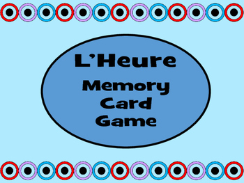 L'Heure- Memory Card Game-French Time Vocabulary