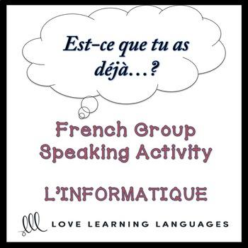 L'INFORMATIQUE French Find Someone Who Activity:  Est-ce que tu as déjà…?