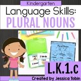 L.K.1.c- Plural Nouns