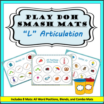 L Sound Articulation Play-Doh Smash Mats: Initial, Medial, Final, & /l/ Blends