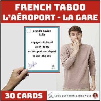 L'aéroport et la gare - French Taboo Speaking Game - Jeu de Tabou en Français