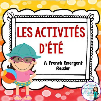 L'été: A French Emergent Reader with Summer Activities