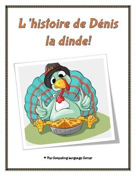 L'histoire de Dénis la dinde!