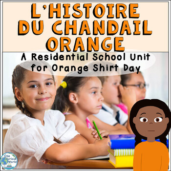 L'histoire du chandail orange - A Residential School Unit for Orange Shirt Day