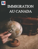 L'immigration au Canada, sciences humaines, French Immersi