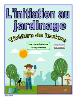 L'initiation au jardinage (Spring French Reader's Theatre)