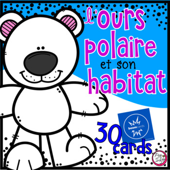 FRENCH BOOM CARDS • L'ours polaire et son habitat