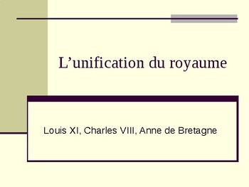 L'unification du royaume (Unification of the French kingdom)