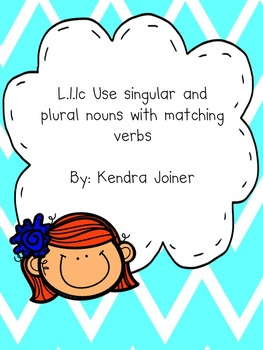 L.1.1c Singular and Plural Nouns with Matching Verbs