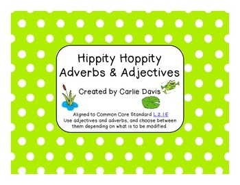 L.2.1e Hippity Hoppity Adverbs & Adjectives