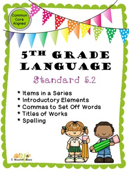 L.5.2 Commas, Series, Introductory Elements, Titles of Works, & Spelling