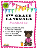 L.5.3 Expand, Combine, and Reduce Sentences & Varieties of English