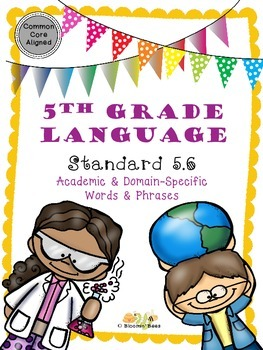 L.5.6 Academic & Domain Specific Words & Phrases