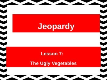 L7 The Ugly Vegetables Jeopardy Game