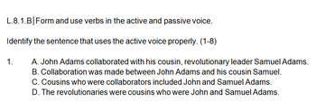L81B Grammar Quiz Form and use verbs in the active and passive voice-John Adams