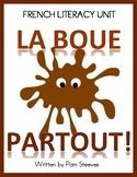 LA BOUE PARTOUT! French Literacy Unit, Smart Notebook Less