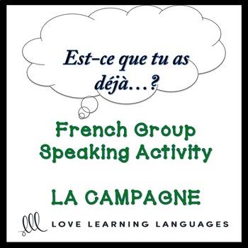 LA CAMPAGNE French Find Someone Who Activity: Est-ce que tu as déjà?