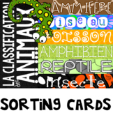 LA CLASSIFICATION DES ANIMAUX -  Sorting Cards