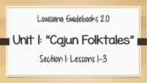 LA Guidebooks 2.0: Unit 1-Cajun Folktales: Section 1 (Less