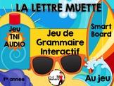 LA LETTRE MUETTE - Jeu de grammaire TNI interactif
