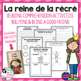 LA REINE DE LA RÉCRÉ - Comprehension Activities & Bullying