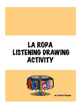 LA ROPA SPANISH CLOTHING LISTENING AND DRAWING ACTIVITY