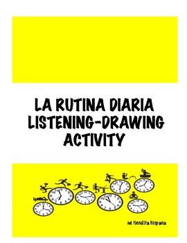 LA RUTINA DIARIA LISTENING, WRITING, AND DRAWING ACTIVITY