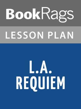 L.A. Requiem Lesson Plans