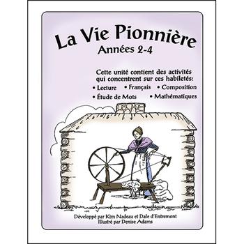 LA VIE PIONNIÈRE Gr. 2-4