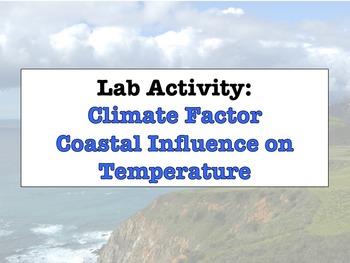 LAB - Coastal Influence on Temperature (w/ PowerPoint)