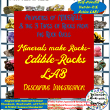 MINERALS Make ROCKS--Edible Rocks LAB--  DESCRIPTIVE INVESTIGATION