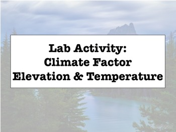 LAB - Elevation and Temperature (w/ PowerPoint)