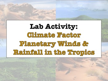 LAB - Planetary Winds and Rainfall in the Tropics (w/ PowerPoint)