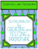 LAB Template: SOLVING PROBLEMS  by  CREATING and TESTING a PROTOTYPE