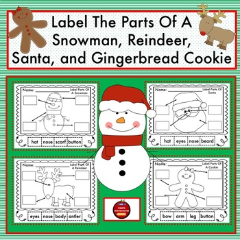 LABEL THE PARTS OF A SNOWMAN, REINDEER, SANTA, AND GINGERBREAD COOKIE