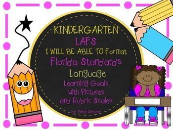 LAFS I WILL BE ABLE TO format Kindergarten LANGUAGE Learning Goals and Rubrics