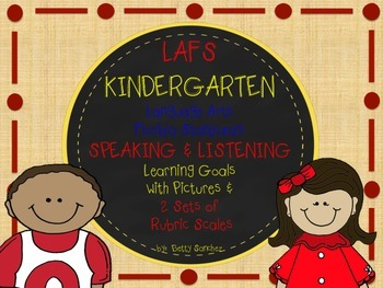 LAFS FLA KINDERGARTEN SPEAKING & LISTENING Goals, 2 SETS of RUBRICS & DOK Levels