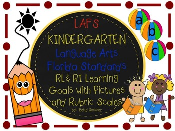 LAFS FLA KINDERGARTEN RI & RL Learning Goals with 2 SETS of RUBRICS & DOK Levels