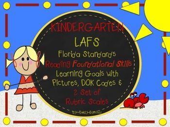 LAFS FLA KINDERGARTEN RF Learning Goals with 2 SETS of RUBRICS & DOK Levels