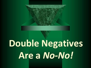 ELA DOUBLE NEGATIVES Avoiding Errors in Construction PowerPoint PPT