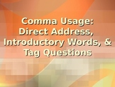 ELA COMMAS Direct Address, Introductory Words, Tag Questio
