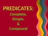 ELA PREDICATES Simple, Complete, & Compound PowerPoint PPT